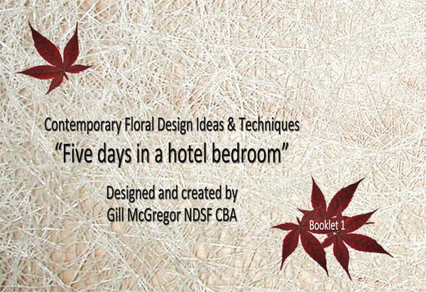 Flower Arranging Books 'Five days in a hotel bedroom' - by Gill McGregor