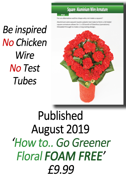 Flower Arranging Books - How to.. Go Greener Floral FOAM FREE - Volume 1 - by Gill McGregor