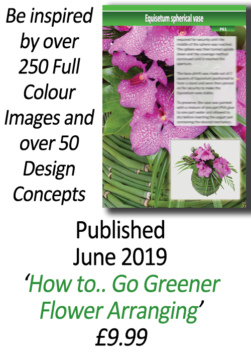 Flower Arranging Books - How to.. Go Greener Flower Arranging- Leaf Manipulation and Bark and Cone Structures - Volume 1 - by Gill McGregor