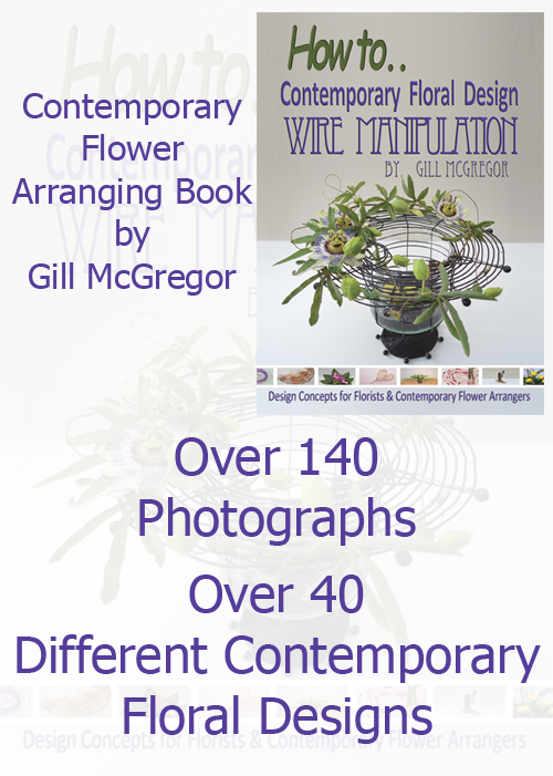 Flower Arranging Books by Gill McGregor 'Contemporary Floral design - Wire Manipulation'