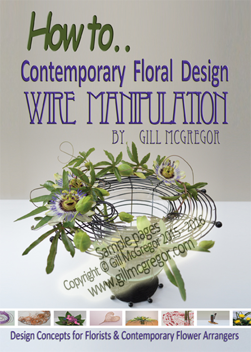 Flower Arranging Books 'Contemporary Floral design - Wire Manipulation' - by Gill McGregor